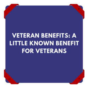Veteran Benefits -- Pension -- Aid and Attendance -- Little Known Benefit For Veterans