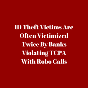 Calls Theft Illegal Are With tcpa Often Victims Attacked Id Robo