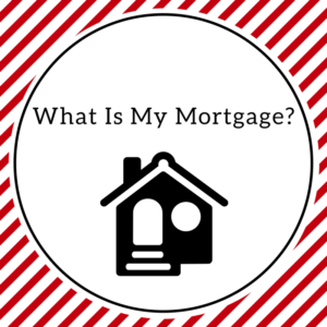What Is My Mortgage?