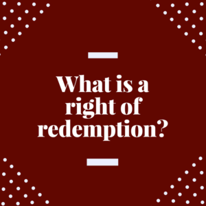 Alabama Foreclosure -- Right of Redemption To Get Your Property Back