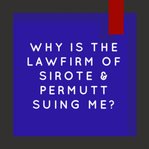 Why Is the Lawfirm Of Sirote & Permutt Suing Me After A Foreclosure?