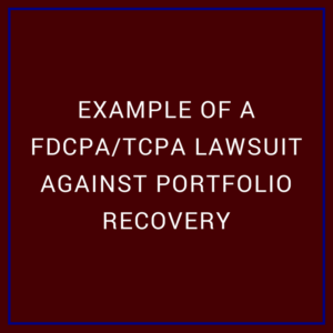 example of a fdcpa tcpa lawsuit against portfolio recovery associates