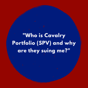 """Who is Cavalry Portfolio (SPV) and why are they suing me?"""