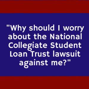 should i answer the national collegiate student loan trust lawsuit