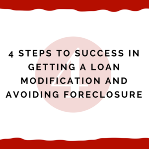 4 steps to success in getting a loan modification and avoiding foreclosure