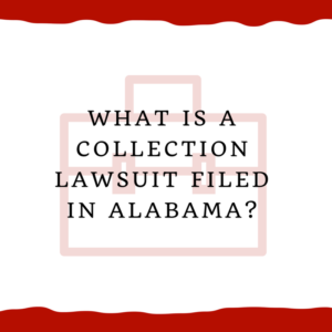 What is a collection lawsuit filed in Alabama?