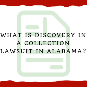 What is discovery in a collection lawsuit in Alabama?