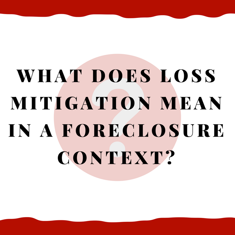 what does loss mitigation mean in a foreclosure context alabama