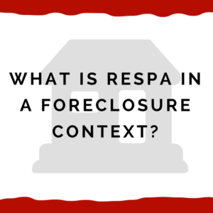 What is RESPA in a foreclosure context?