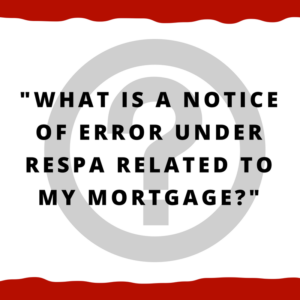 """What is a notice of error under RESPA related to my mortgage?"""