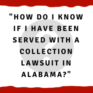 How do I know if I have been served with a collection lawsuit in Alabama?