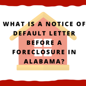 What is a notice of default letter before a foreclosure in Alabama?
