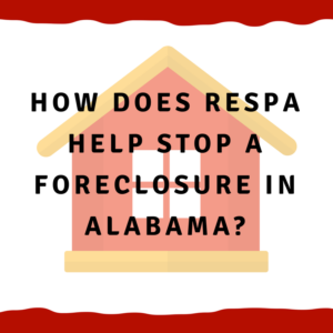 How does RESPA help stop a foreclosure in Alabama?
