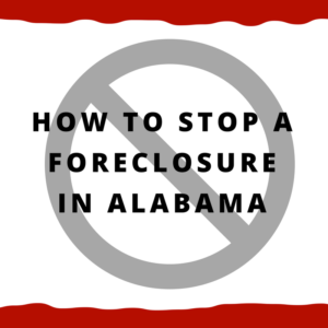 How to stop a foreclosure in Alabama
