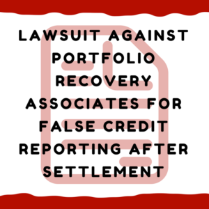 lawsuit against portfolio recovery associates for false credit reporting