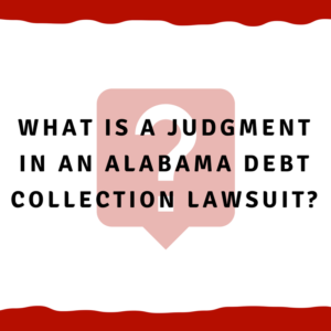 What is a judgment in an Alabama debt collection lawsuit?
