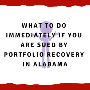 What to do immediately if you are sued by Portfolio Recovery in Alabama