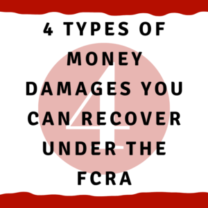 4 Types of money damages you can recover under the FCRA