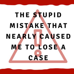 "A picture of a hazard sign with the words, ""The stupid mistake that nearly caused me to lose a case"""