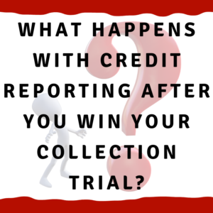 """A picture of a man looking at a question mark with the words """"What happens with credit reporting after you win your collection trial?"""""""
